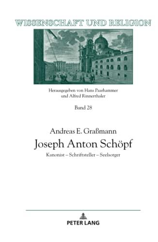 joseph-anton-schpf-kanonist-schriftsteller-seelsorger-wissenschaft-und-religion-german-edition