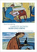Charlotte Salomon: 1917-1943: Bilder Eines…