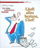 Läuft alles bestens, Chef! by Dirk Meissner