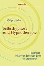 Selbsthypnose und Hypnotherapie. Neue Wege…