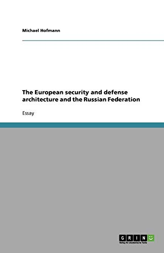 the-european-security-and-defense-architecture-and-the-russian-federation