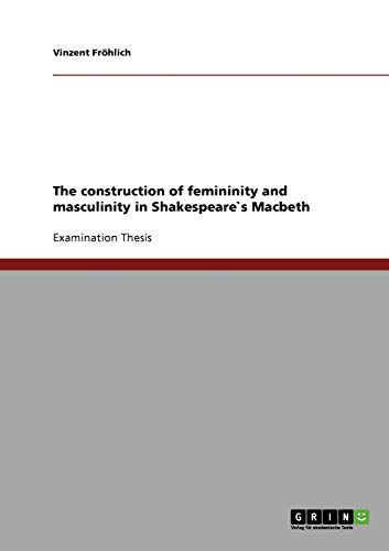 the-construction-of-femininity-and-masculinity-in-shakespeares-macbeth
