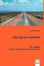 Aboriginal Australia: The Struggle for the…
