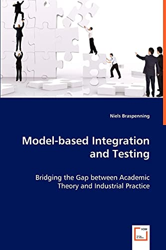 model-based-integration-and-testing-bridging-the-gap-between-academic-theory-and-industrial-practice