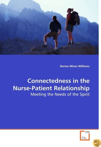 Connectedness in the Nurse-Patient Relationship: Meeting the Needs of the Spirit
