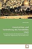 """Buss, Katharina: Konstruktion und Verbreitung des Feindbildes Islam: Eine Diskursanalyse der Berichterstattung in der israelischen Tageszeitung """"The Jerusalem Post"""" (German Edition)"""