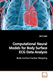 Lopez, Jesus: Computational Neural Models for Body Surface ECG Data Analysis: Body Surface Cardiac Mapping