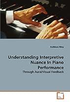 Understanding Interpretive Nuance In Piano…