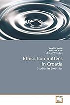 Ethics Committees in Croatia: Studies in…