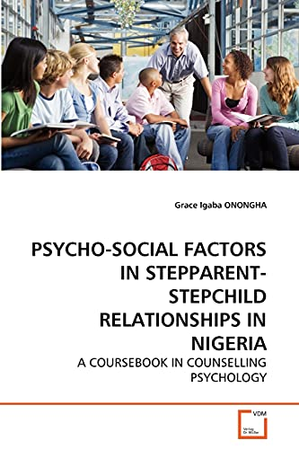 psycho-social-factors-in-stepparent-stepchild-relationships-in-nigeria-a-cours-in-counselling-psychology