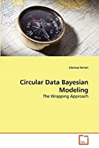 Circular Data Bayesian Modeling: The…
