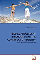 FEMALE ADOLESCENT FRIENDSHIP and THE…