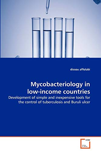 mycobacteriology-in-low-income-countries-development-of-simple-and-inexpensive-tools-for-the-control-of-tuberculosis-and-buruli-ulcer