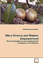 Micro Finance and Women Empowerment:…