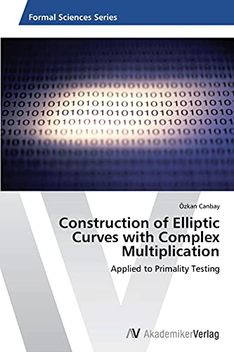 construction-of-elliptic-curves-with-complex-multiplication-applied-to-primality-testing