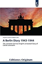 A Berlin Diary 1943-1944: The complete…