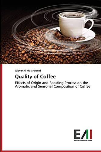 quality-of-coffee-effects-of-origin-and-roasting-process-on-the-aromatic-and-sensorial-composition-of-coffee