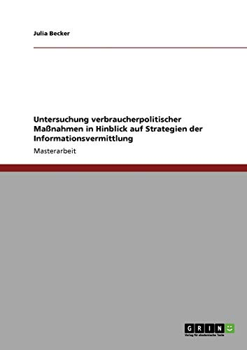 untersuchung-verbraucherpolitischer-manahmen-in-hinblick-auf-strategien-der-informationsvermittlung-german-edition