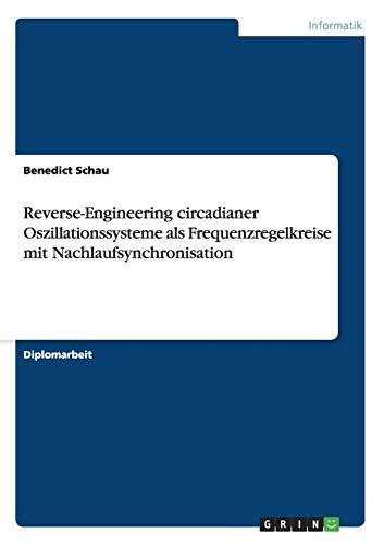 reverse-engineering-circadianer-oszillationssysteme-als-frequenzregelkreise-mit-nachlaufsynchronisation-german-edition