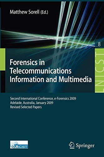 forensics-in-telecommunications-information-and-multimedia-second-international-conference-e-forensics-2009-adelaide-australia-january-19-21-and-telecommunications-engineering