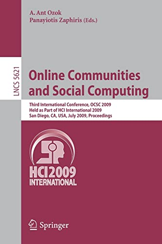 online-communities-and-social-computing-third-international-conference-ocsc-2009-held-as-part-of-hci-international-2009-san-diego-ca-usa-july-lecture-notes-in-computer-science