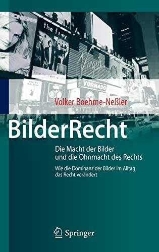 bilderrecht-die-macht-der-bilder-und-die-ohnmacht-des-rechts-wie-die-dominanz-der-bilder-im-alltag-das-recht-verndert-german-edition