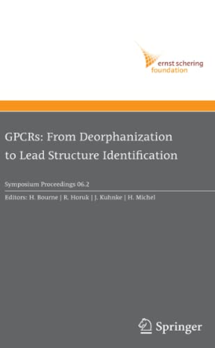 gpcrs-from-deorphanization-to-lead-structure-identification-ernst-schering-foundation-symposium-proceedings