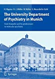 Hippius, Hanns: The University Department of Psychiatry in Munich: From Kraepelin and his predecessors to molecular psychiatry