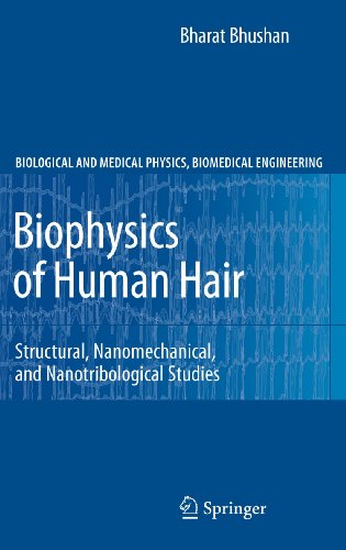 biophysics-of-human-hair-structural-nanomechanical-and-nanotribological-studies-biological-and-medical-physics-biomedical-engineering