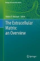 The Extracellular Matrix: an Overview An…