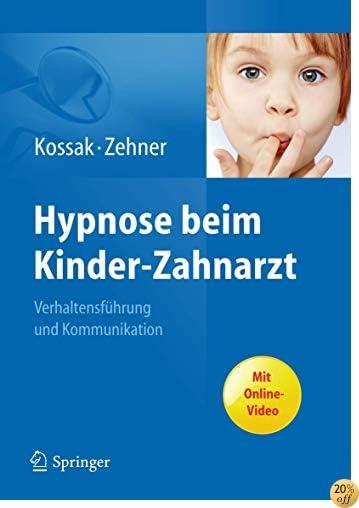 Hypnose beim Kinder-Zahnarzt: Verhaltensführung und Kommunikation. Mit Online-Video (German Edition)