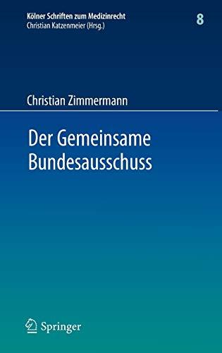der-gemeinsame-bundesausschuss-normsetzung-durch-richtlinien-sowie-integration-neuer-untersuchungs-und-behandlungsmethoden-in-den-leistungskatalog-schriften-zum-medizinrecht-german-edition