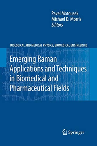 emerging-raman-applications-and-techniques-in-biomedical-and-pharmaceutical-fields-biological-and-medical-physics-biomedical-engineering