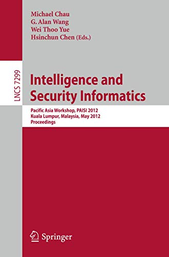 intelligence-and-security-informatics-pacific-asia-workshop-paisi-2012-kuala-lumpur-malaysia-may-29-2012-proceedings-lecture-notes-in-computer-science