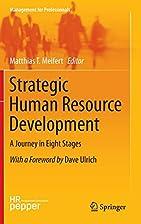 Strategic Human Resource Development: A…