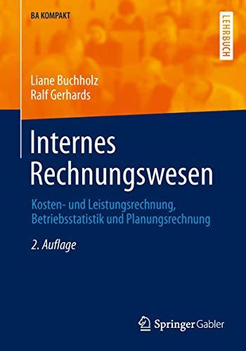 internes-rechnungswesen-kosten-und-leistungsrechnung-betriebsstatistik-und-planungsrechnung-ba-kompakt-german-edition