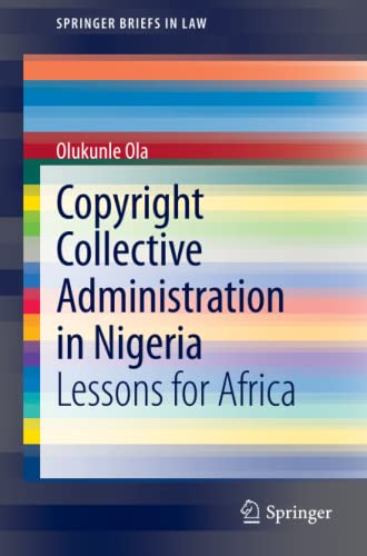 copyright-collective-administration-in-nigeria-lessons-for-africa-springerbriefs-in-law