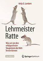 Lehrmeister Ratte: Was wir von den…