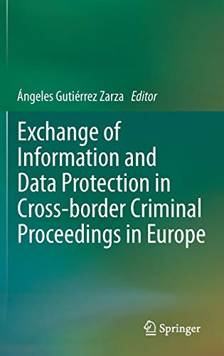 exchange-of-information-and-data-protection-in-cross-border-criminal-proceedings-in-europe