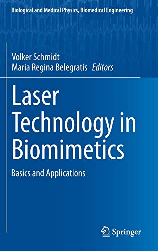 laser-technology-in-biomimetics-basics-and-applications-biological-and-medical-physics-biomedical-engineering