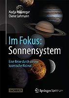 Im Fokus: Sonnensystem: Sonnensystem: Eine…