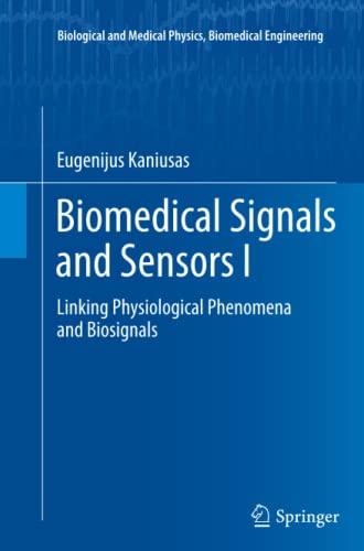 biomedical-signals-and-sensors-i-linking-physiological-phenomena-and-biosignals-biological-and-medical-physics-biomedical-engineering