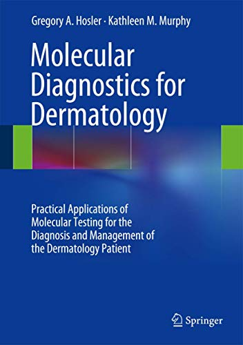molecular-diagnostics-for-dermatology-practical-applications-of-molecular-testing-for-the-diagnosis-and-management-of-the-dermatology-patient