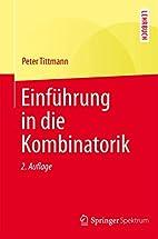 Einführung in die Kombinatorik by Peter…