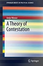 A Theory of Contestation (SpringerBriefs in…