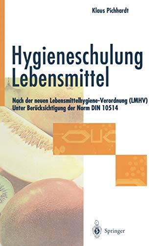 hygieneschulung-lebensmittel-nach-der-neuen-lebensmittelhygiene-verordnung-lmhv-unter-bercksichtigung-der-norm-din-10514-german-edition