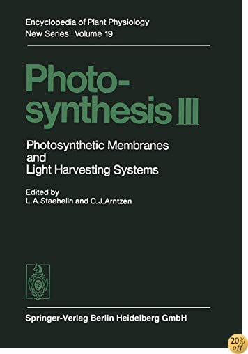 Photosynthesis III: Photosynthetic Membranes and Light Harvesting Systems (Encyclopedia of Plant Physiology)