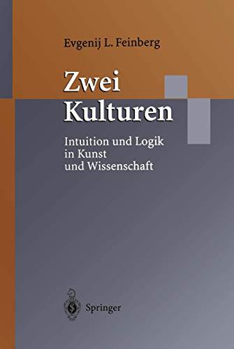 zwei-kulturen-intuition-und-logik-in-kunst-und-wissenschaft-german-edition