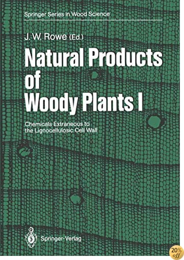 Natural Products of Woody Plants: Chemicals Extraneous to the Lignocellulosic Cell Wall (Springer Series in Wood Science)