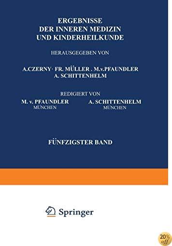 TErgebnisse der Inneren Medizin und Kinderheilkunde: Fünfzigster Band (German Edition)
